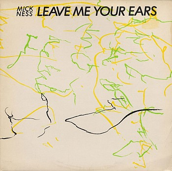 LP Leave me your ears - Mick Ness