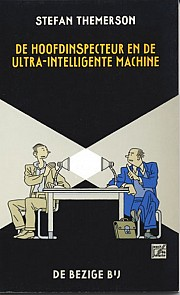 De hoofdinspecteur en de ultra-intelligente machine - Stefan Themerson
